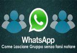 Come uscire da un Gruppo Whatsapp in maniera anonima